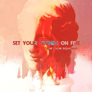 SET YOUR FRIENDS ON FIRE
