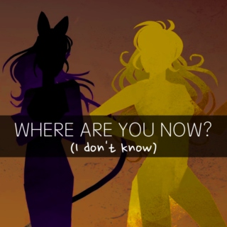 WHERE ARE YOU NOW? (i don't know)