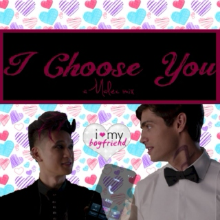 I Choose You: Malec