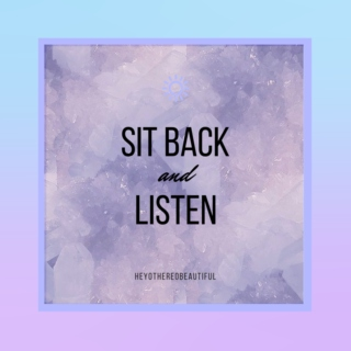 Sit Back and Listen