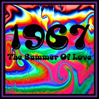 1967 - The Summer Of Love