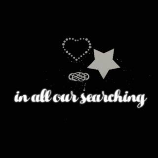 in all our searching.