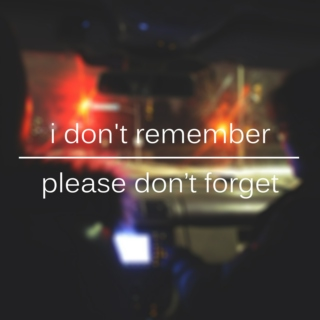 i don't remember | please don't forget