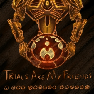 Trials Are My Friends