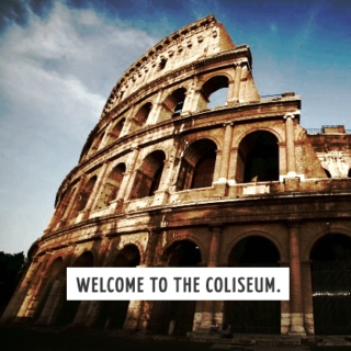 Welcome to the Coliseum