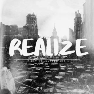 REALIZE — first character mix.