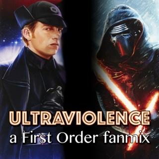 Ultraviolence - a First Order (Kylux) fanmix
