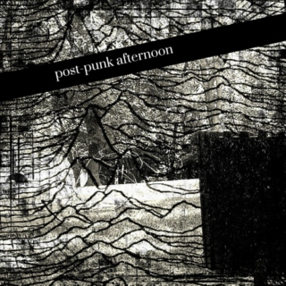 post-punk afternoon
