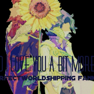 And I Love You A Bit More//a perfectworldshipping fanmix