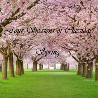 Four Seasons of Classical: Spring