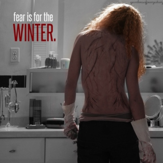 FEAR IS FOR THE WINTER.