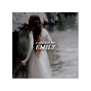 a playlist for emily