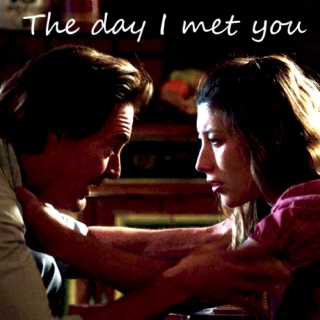 The day I met you.