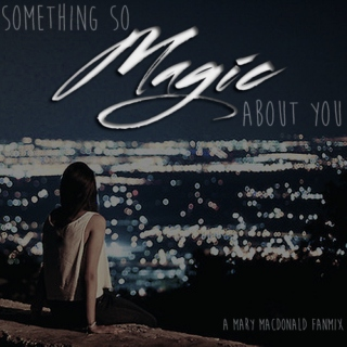 Something So Magic About You