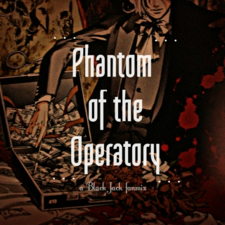 ♦♦♦ Phantom of the Operatory ♦♦♦