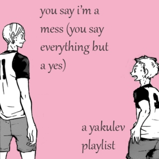 you say i'm a mess (you say everything but a yes)