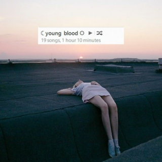 ☾ young blood ☼