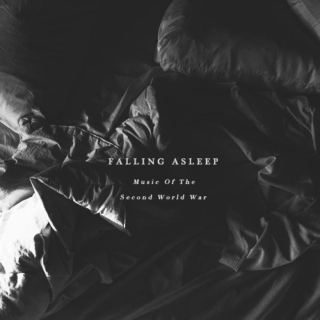 Falling Sleep: Music of the Second World War