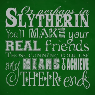 Slytherins Know How it Goes