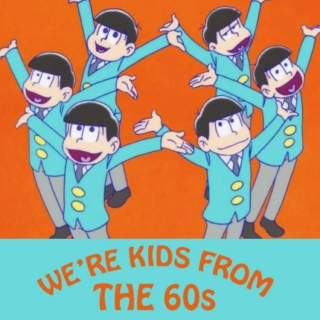 we're kids from the 60s