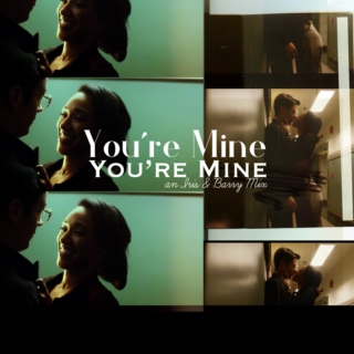 you're mine, you're mine