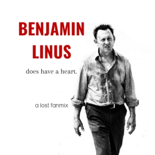 Benjamin Linus Does Have a Heart (Lost Fanmix)