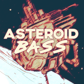 Asteroid Bass