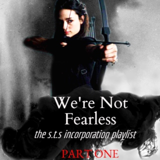 WE'RE NOT FEARLESS