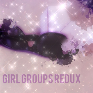 girl groups redux