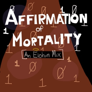 affirmation of mortality [the lonely god mix]
