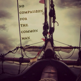 NO COMPASSION FOR THE COMMON MAN