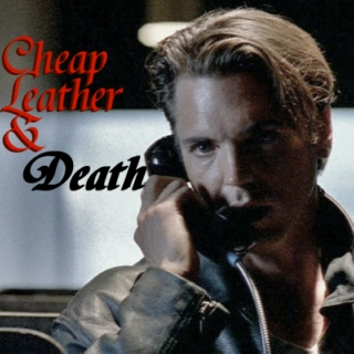 Cheap Leather & Death