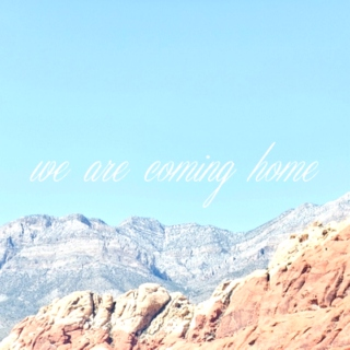 we are coming home