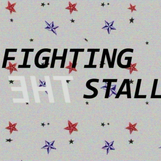 FIGHTING THE STALL