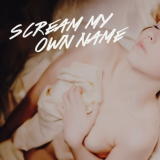scream my own name; a mix for getting yourself there