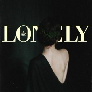 the lonely;