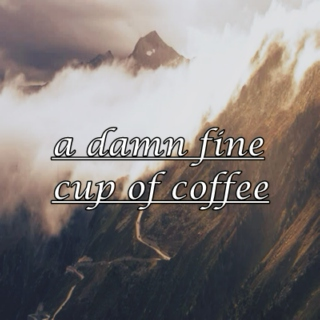 a damn fine cup of coffee