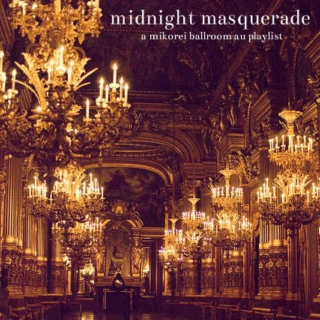 midnight masquerade.