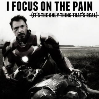 i focus on the pain (it's the only thing that's real)