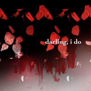 darling, i do
