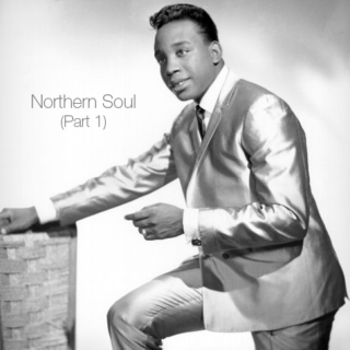 Northern Soul (Part 1)
