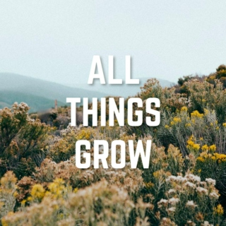 all things grow