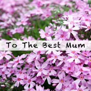 To The Best Mum