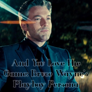 And You Love The Game: Bruce Wayne's Playboy Persona