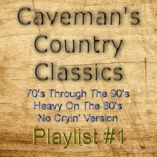 Caveman's Country Classics Playlist #1