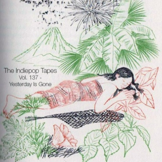 The Indiepop Tapes, Vol. 137: Yesterday Is Gone