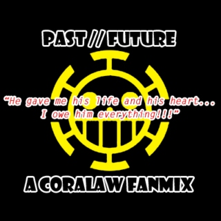 Past // Future - A CoraLaw fanmix