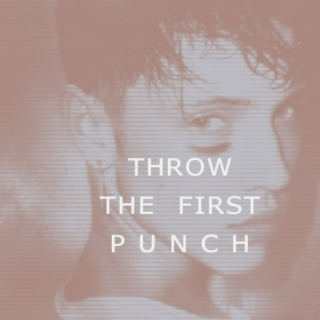 throw the first punch