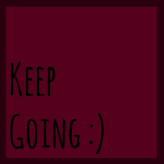 don't be afraid to keep going