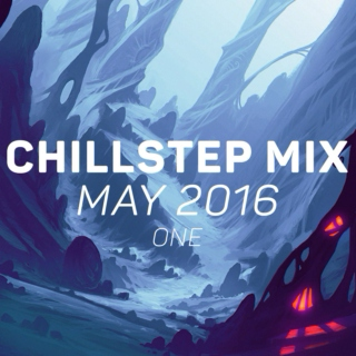 Chillstep Mix Vol. 1